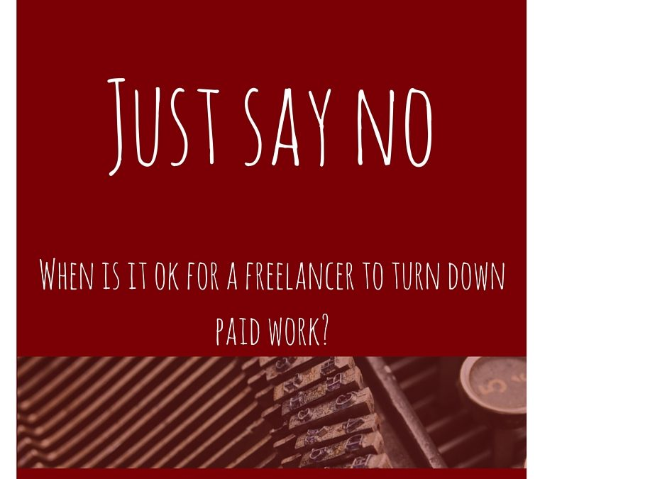 Should a Freelancer Ever Turn Down Paid Work?